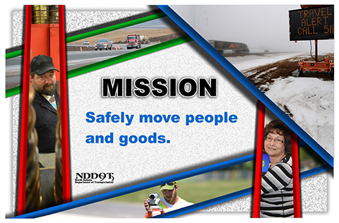 "NDDOT Mission Statement: ""Safely move people and goods."""